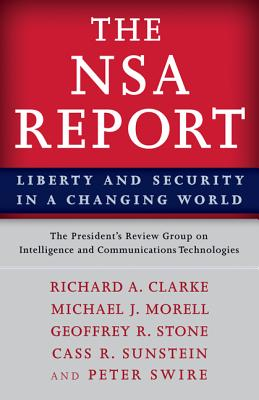 The Nsa Report: Liberty and Security in a Changing World - The President's Review Group on Intelligence and Communications Technologies, The President's Review Group on Intelligence...