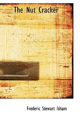 The Nut Cracker - Isham, Frederic Stewart