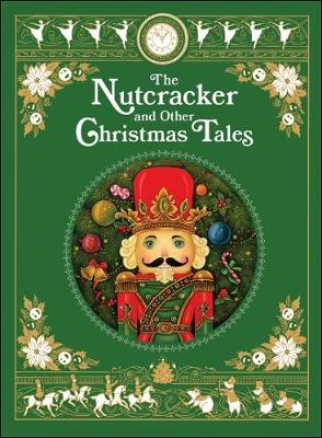 The Nutcracker and Other Christmas Tales - Authors, Various