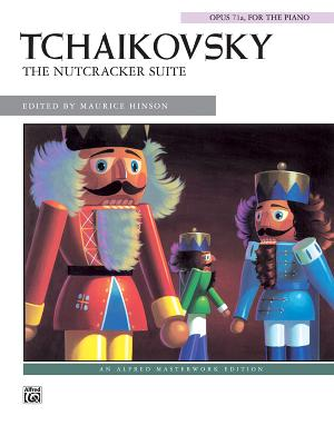 The Nutcracker Suite (Solo) - Tchaikovsky, Peter Ilyich (Composer), and Hinson, Maurice (Composer)