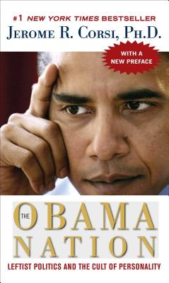 The Obama Nation - Corsi, Jerome R, PH.D.
