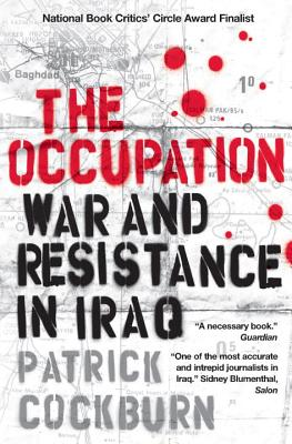 The Occupation: War and Resistance in Iraq - Cockburn, Patrick