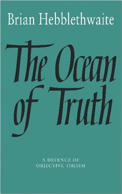 The Ocean of Truth - Hebblethwaite, Brian