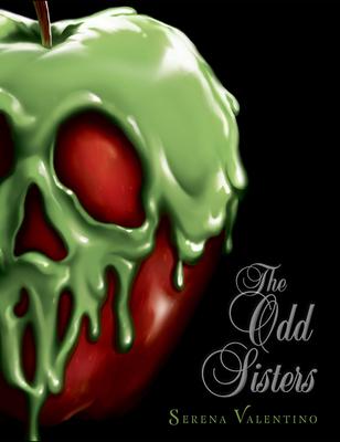 The Odd Sisters: A Villains Novel - Valentino, Serena