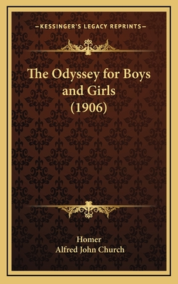 The Odyssey for Boys and Girls (1906) - Homer, and Church, Alfred John (Editor)