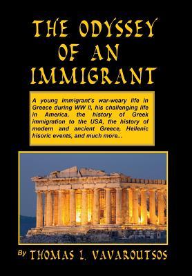 The Odyssey of an Immigrant - Vavaroutsos, Thomas, and Boles, Jean (Editor)