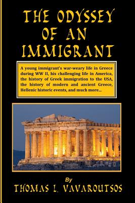 The Odyssey of an Immigrant - Vavaroutsos, Thomas L