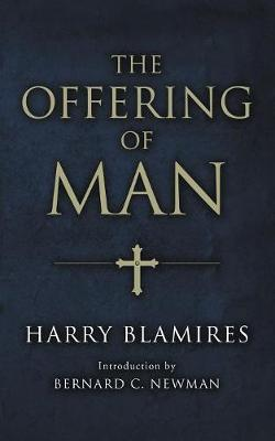 The Offering of Man - Blamires, Harry, and Newman, Bernard C (Introduction by)