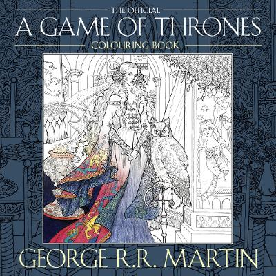 The Official A Game of Thrones Colouring Book - Martin, George R. R.
