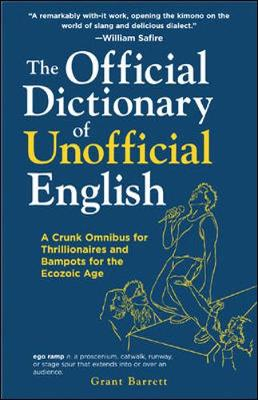 The Official Dictionary of Unofficial English: A Crunk Omnibus for Thrillionairs and Bampots for the Ecozoic Age - Barrett, Grant