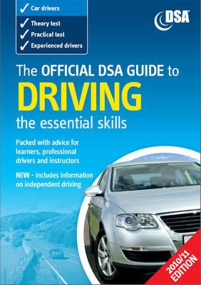 The Official DSA Guide to Driving: The Essential Skills - Driving Standards Agency