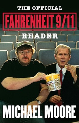 The Official Fahrenheit 9/11 Reader - Moore, Michael