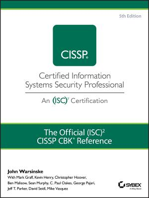 The Official (Isc)2 Guide to the Cissp Cbk Reference - Warsinske, John, and Graff, Mark, and Henry, Kevin