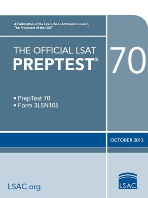 The Official LSAT Preptest 70: Oct. 2011 LSAT - Law School Admission Council