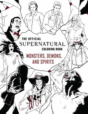 The Official Supernatural Coloring Book: Monsters, Demons, and Spirits - Insight Editions