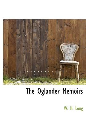 The Oglander Memoirs - Long, W H