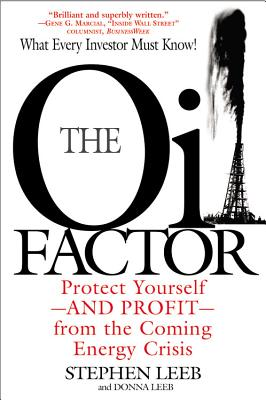 The Oil Factor: Protect Yourself and Profit from the Coming Energy Crisis - Leeb, Stephen, Ph.D., and Leeb, Donna