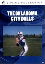 The Oklahoma City Dolls - E.W. Swackhamer