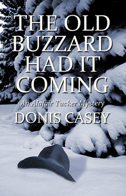 The Old Buzzard Had It Coming: An Alafair Tucker Mystery - Casey, Donis