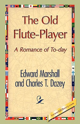 The Old Flute-Player - Marshall, Edward, and Charles T Dazey, T Dazey