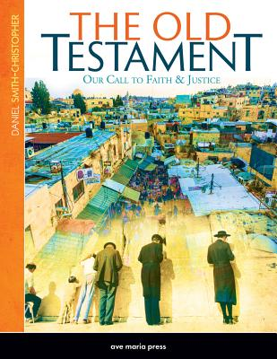 The Old Testament: Our Call to Faith & Justice - Smith-Christopher, Daniel