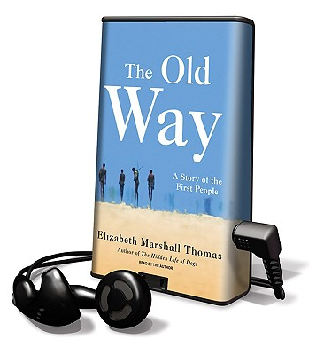 The Old Way - Thomas, Elizabeth Marshall (Read by)