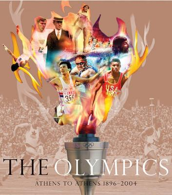 The Olympics: Athens to Athens 1896-2004 - Johnson, Michael, B.A, DM (Foreword by)