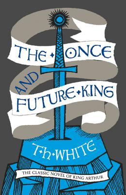 The Once and Future King - White, T. H.
