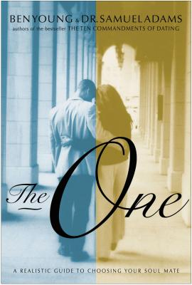 The One: A Realistic Guide to Choosing Your Soul Mate - Adams, Samuel, and Young, Ben