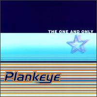 The One and Only - Plankeye