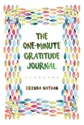The One-Minute Gratitude Journal - Nathan, Brenda