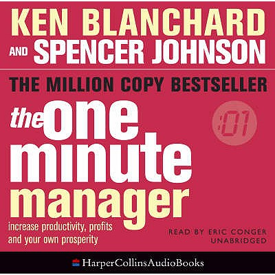 The One Minute Manager - Blanchard, Ken, and Johnson, Spencer, and Conger, Eric (Read by)