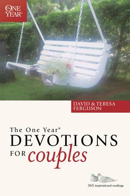 The One Year Devotions for Couples - Ferguson, David, and Ferguson, Teresa