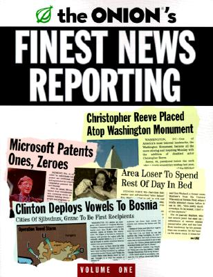 The Onion's Finest News Reporting: Volume 1 - Dikkers, Scott, and Siegel, Robert