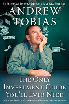 The Only Investment Guide You'll Ever Need: Expanded and Updated Throughout - Tobias, Andrew