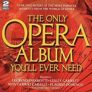 The Only Opera Album You'll Ever Need -