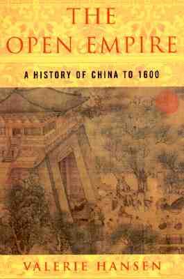 The Open Empire: A History of China Through 1600 - Hansen, Valerie
