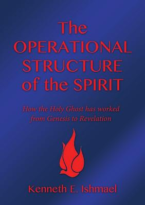 The Operational Structure of the Spirit - Ishmael, Kenneth E