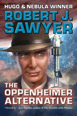 The Oppenheimer Alternative - Sawyer, Robert J