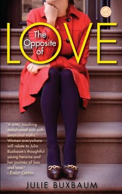 The Opposite of Love - Buxbaum, Julie