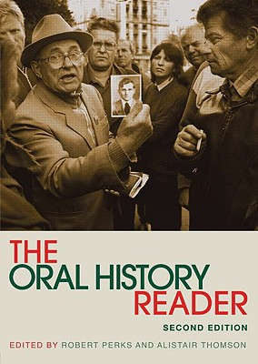 The Oral History Reader - Thomson, Alistair (Editor)