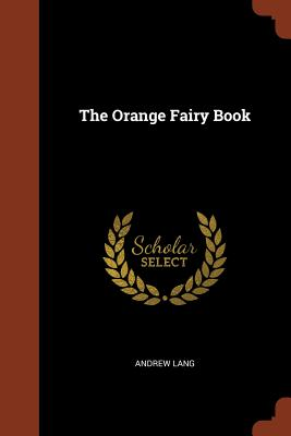 The Orange Fairy Book - Lang, Andrew
