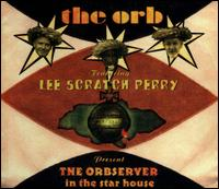 The Orbserver in the Star House - The Orb/Lee Scratch Perry