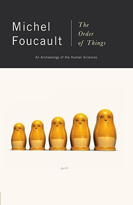 The Order of Things: An Archaeology of Human Sciences - Foucault, Michel