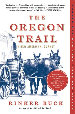 The Oregon Trail: A New American Journey - Buck, Rinker