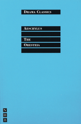 The Oresteia - Aeschylus, and McDonald, Marianne, Professor (Translated by), and Walton, J Michael (Translated by)
