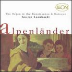 The Organ in the Renaissance & Baroque: Alpenländer