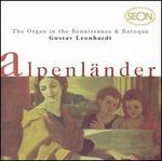 The Organ in the Renaissance & Baroque: Alpenl�nder