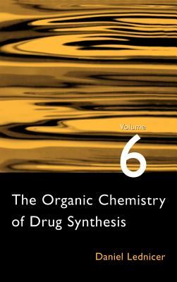 The Organic Chemistry of Drug Synthesis - Lednicer, Daniel