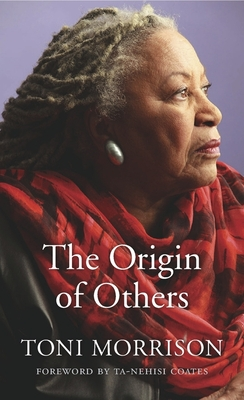 The Origin of Others - Morrison, Toni, and Coates, Ta-Nehisi (Foreword by)